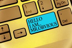 Word writing text Hello I Am.. Mr.Obvious. Business concept for introducing yourself as pouplar or famous person Keyboard blue key. Intention create computer royalty free stock photography