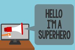 Word writing text Hello I am A Superhero. Business concept for Believing in yourself Self-confidence Introduction Alarming convey. Script announcement message Royalty Free Stock Image