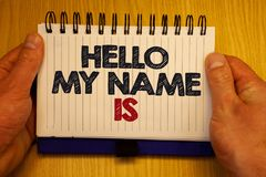 Word writing text Hello My Name Is. Business concept for Introduce yourself meeting someone new Presentation Papers Ideas messages. Important remember Stock Photos