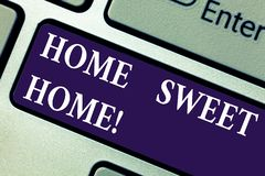 Word writing text Home Sweet Home. Business concept for In house finally Comfortable feeling Relaxed Family time. Keyboard key Intention to create computer stock photography