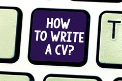 Word writing text How To Write A Cv. Business concept for Recommendations to make a good resume to obtain a job Keyboard. Key Intention to create computer royalty free stock image