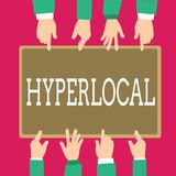 Word writing text Hyperlocal. Business concept for Relating to Concerning a small community or geographical area.  royalty free illustration