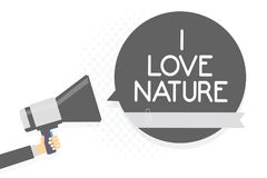 Word writing text I Love Nature. Business concept for Enjoy the natural environment Preservation Protect ecosystem Man holding meg. Aphone loudspeaker gray vector illustration