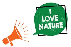 Word writing text I Love Nature. Business concept for Enjoy the natural environment Preservation Protect ecosystem Megaphone louds. Peaker speaking loud vector illustration