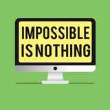 Word writing text Impossible Is Nothing. Business concept for Anything is Possible Believe the Realm of Possibility.  stock illustration