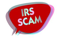 Word writing text Irs Scam. Business concept for targeted taxpayers by pretending to be Internal Revenue Service speech bubble ide. A message reminder red Stock Photo