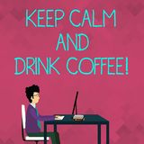 Word writing text Keep Calm And Drink Coffee. Business concept for encourage demonstrating to enjoy caffeine drink and stock photography