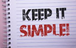 Word writing text Keep It Simple Motivational Call. Business concept for Simplify Things Easy Clear Concise Ideas written on Noteb. Word writing text Keep It Royalty Free Stock Images