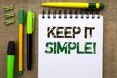 Word writing text Keep It Simple Motivational Call. Business concept for Simplify Things Easy Clear Concise Ideas written on Noteb. Word writing text Keep It Stock Photography