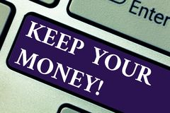 Word writing text Keep Your Money. Business concept for Save incomes for the future Invest financial balance Keyboard. Key Intention to create computer message stock photos