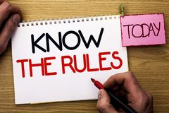 Word writing text Know The Rules. Business concept for Be aware of the Laws Regulations Protocols Procedures written by Man on Not. Word writing text Know The stock images