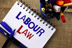 Word writing text Labour Law. Business concept for Employment Rules Worker Rights Obligations Legislation Union written on Noteboo. Word writing text Labour Law Royalty Free Stock Photos