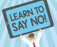 Word writing text Learn To Say No. Business concept for dont hesitate tell that you dont or want doing something.  vector illustration