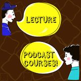 Word writing text Lecture Podcast Courses. Business concept for the online distribution of recorded lecture material Hand Drawn. Man and Wo analysis Talking vector illustration