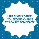 Word writing text Life Always Offers You Second Chance It S Called Tomorrow. Business concept for More opportunities. Fourteen 14 Pointed Star shape with Thin vector illustration