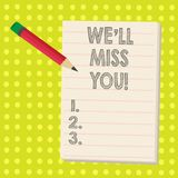 Word writing text We Ll Miss You. Business concept for Going to feel sad because you are leaving loving message. Word writing text We Ll Miss You. Business royalty free illustration
