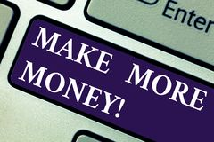 Word writing text Make More Money. Business concept for Increase your incomes salary benefits Work harder Ambition. Keyboard key Intention to create computer stock images