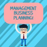Word writing text Management Business Planning. Business concept for Focusing on steps to make business succeed Man. Standing Holding Above his Head Blank stock illustration