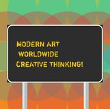 Word writing text Modern Art Worldwide Creative Thinking. Business concept for Creativity artistic expressions Blank Rectangular. Outdoor Color Signpost photo vector illustration