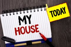 Word writing text My House. Business concept for Housing Home Residential Property Family Household New Estate written on Notebook. Word writing text My House Royalty Free Stock Images