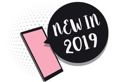 Word writing text New In 2019. Business concept for list of fresh things got introduced this year or the next Cell phone receiving. Text messages chats royalty free illustration