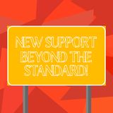 Word writing text New Support Beyond The Standard. Business concept for Excellent assistance useful service Blank. Rectangular Outdoor Color Signpost photo with vector illustration
