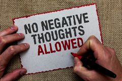 Word writing text No Negative Thoughts Allowed. Business concept for Always positive motivated inspired good vibes On jute ground. Human hand written some texts Stock Images