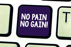 Word writing text No Pain No Gain. Business concept for All success requires sacrifices Motivational inspiring Keyboard. Key Intention to create computer royalty free stock image