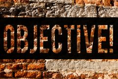Word writing text Objective. Business concept for Goal planned to be achieved Desired target Company mission Brick Wall art like. Graffiti motivational call royalty free stock photo
