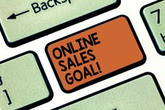 Word writing text Online Sales Goal. Business concept for working backward from your company annual revenue target. Keyboard key Intention to create computer stock images