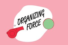 Word writing text Organizing Force. Business concept for being United powerful group to do certain actions stock illustration