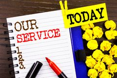 Word, writing, text Our Service. Business concept for Customer Marketing Support Help Concept Helping Your Client written on note. Word, writing, text Our Stock Images