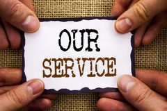 Word, writing, text Our Service. Conceptual photo Customer Marketing Support Help Concept Helping Your Client written on Sticky N. Word, writing, text Our Stock Photo