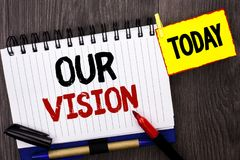 Word writing text Our Vision. Business concept for Innovation Strategy Mission Goal Plan Dream Aim Direction written on Notebook B. Word writing text Our Vision stock images