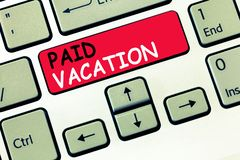 Word writing text Paid Vacation. Business concept for Sabbatical Weekend Off Holiday Time Off Benefits stock image