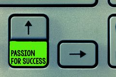 Word writing text Passion For Success. Business concept for Enthusiasm Zeal Drive Motivation Spirit Ethics.  stock image