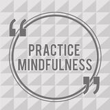 Word writing text Practice Mindfulness. Business concept for achieve a State of Relaxation a form of Meditation.  royalty free illustration