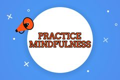 Word writing text Practice Mindfulness. Business concept for achieve a State of Relaxation a form of Meditation.  vector illustration