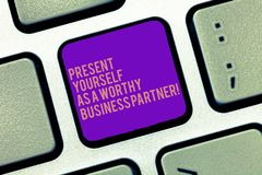 Word writing text Present Yourself As A Worthy Business Partner. Business concept for Good introduction of yourself. Keyboard key Intention to create computer stock image