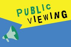 Word writing text Public Viewing. Business concept for Able to be seen or known by everyone Open to general view stock illustration