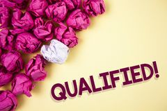 Word writing text Qualified Motivational Call. Business concept for Certified to perform a job Competent Experienced written on Pl. Word writing text Qualified Royalty Free Stock Photos
