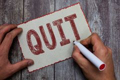 Word writing text Quit. Business concept for Resigning from a job Discontinue the action Stop the activity stock image