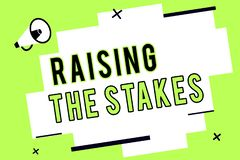 Word writing text Raising The Stakes. Business concept for Increase the Bid or Value Outdo current bet or risk