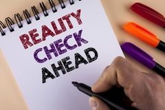 Word writing text Reality Check Ahead. Business concept for Unveil truth knowing actuality avoid being sceptical written by Man wi. Th Marker Notepad the plain stock images