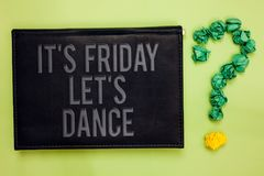 Word writing text It s is Friday Let s is Dance. Business concept for Celebrate starting the weekend Go party Disco Music Green ba. Ck black plank with text royalty free stock image