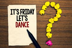 Word writing text It s is Friday Let s is Dance. Business concept for Celebrate starting the weekend Go party Disco Music Written. Torn page touch black pen stock images
