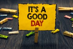 Word writing text It s is A Good Day. Business concept for Happy time great vibes perfect to enjoy life beautiful Blacky wooden de. Sk laid paper clip randomly Stock Image