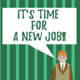 Word writing text It S Time For A New Job. Business concept for having paid position regular employment Businessman. Word writing text It S Time For A New Job vector illustration