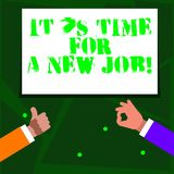 Word writing text It S Time For A New Job. Business concept for having paid position regular employment Two Businessmen. Word writing text It S Time For A New stock illustration