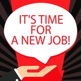 Word writing text It S Time For A New Job. Business concept for having paid position regular employment Palm Up in. Word writing text It S Time For A New Job vector illustration